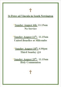 Poster. Text reads: St Peter ad Vincula in South Newington. Sunday August 4th: 11.15am No Service. Sunday August 11th: 11.15am United Benefice at Milcombe. Sunday August 18th: 6.00pm. Sunday August 25th:11.15am Holy Communion.
